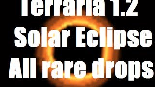 Solar Eclipse: All drops Terraria 1.2 (SpyTheBoss)