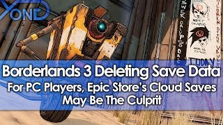 Borderlands 3 Is Deleting Save Data For PC Players, Epic Store's Cloud Saves May Be The Culprit
