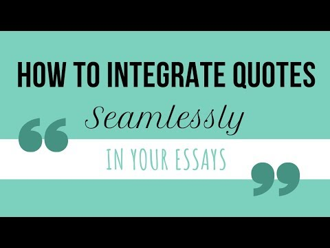 How To Integrate Quotes SEAMLESSLY In Your Essays