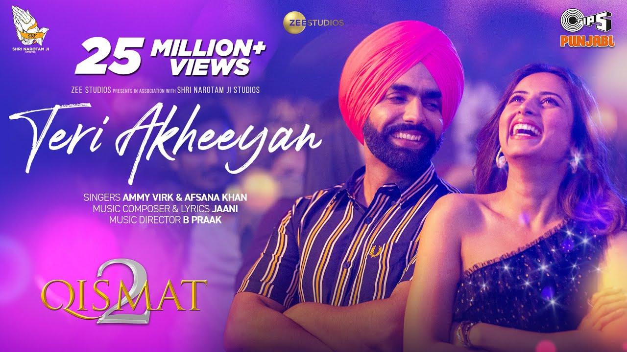 Download Teri Akheeyan | Qismat 2 | Ammy Virk | Afsana Khan | Sargun Mehta | B Praak | Jaani | Tips Punjabi