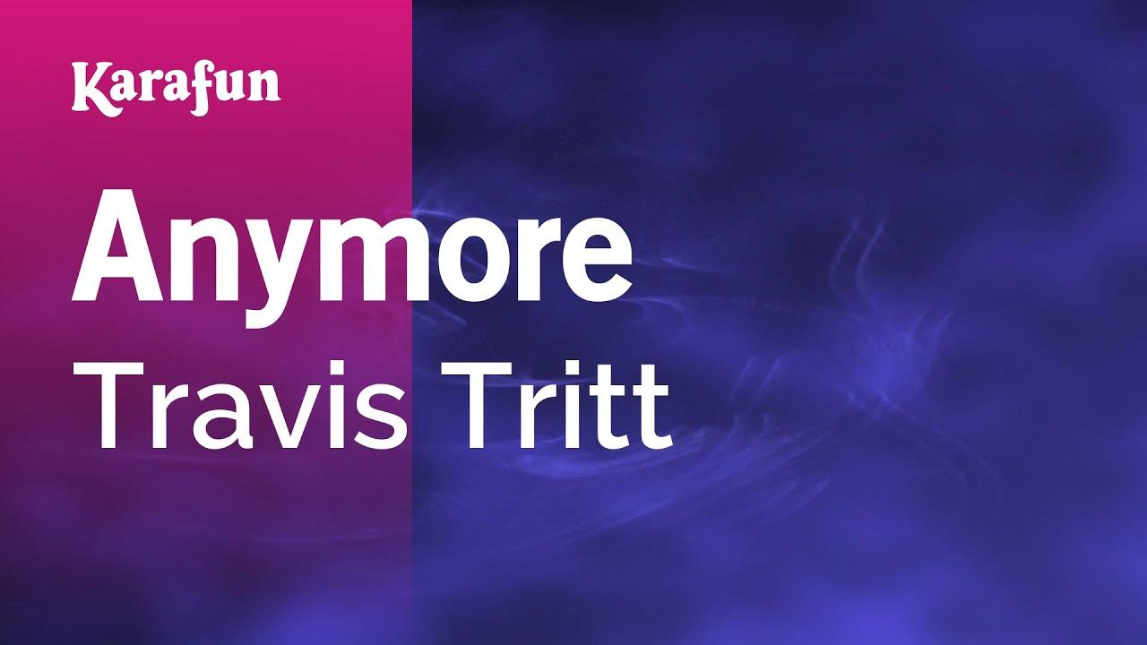 Karaoke Anymore Travis Tritt Youtube