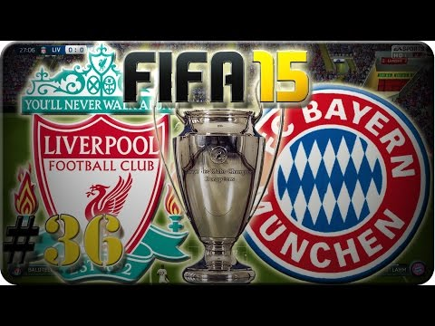 CL Liverpool vs FC Bayern München (Let´s Play #36) Fifa 15 Trainerkarriere