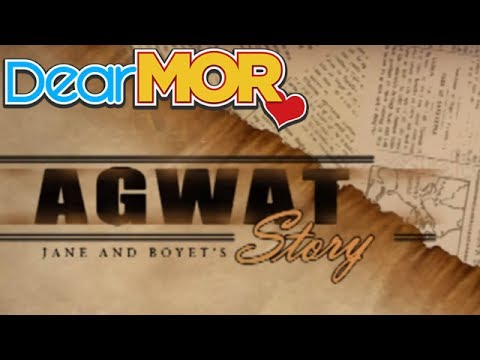 "Dear MOR: ""Agwat"" The Jane and Boyet Story 11-24-13"