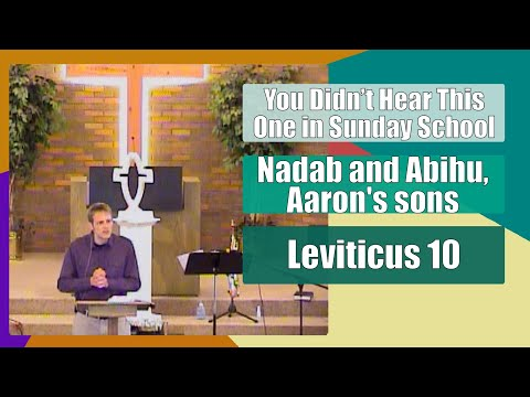 Leviticus 10 - Nadab and Abihu, Aaron's sons - You Didn't Hear This One in Sunday School 3