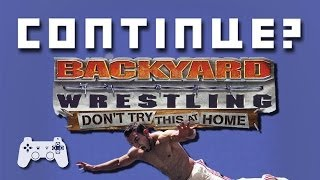 Backyard Wrestling (PS2) - Continue?