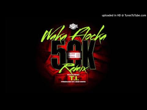 Waka Flocka - 50K Remix ft. T.I (Radio Edit / Clean Edit)