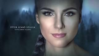 Péter Szabó Szilvia - A pillanat illata (Official Lyric Video)