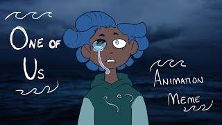 One Of Us | Animation Meme