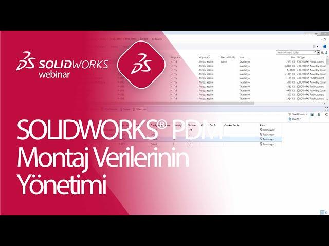 SOLIDWORKS PDM - Montaj Verilerinin Yönetimi ve Paylaşılması