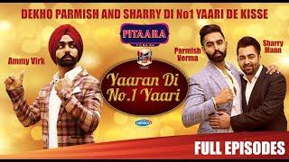 Sharry Mann & Parmish Verma | Ammy Virk | Yaaran Di No.1 Yaari Episode 9 | PitaaraTV