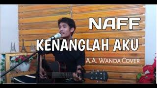 Download Naff - Kenanglah Aku || Live Cover By A.A Wanda