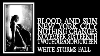 Blood and Sun - White Storms Fall (Nothing Changes 2014)