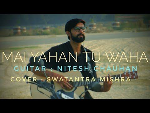 main-yahan-tu-wahan-||-baghwan-||-cover-by-swatantra-mishra-||-guitar-by-nitesh-chauhan