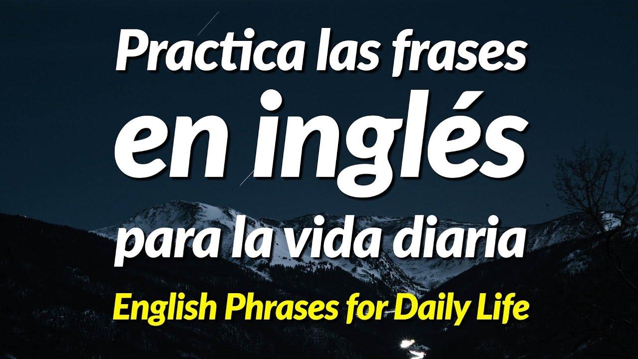Practica Las Frases En Inglés Para La Viva Diaria Recorded By Real Human Voice