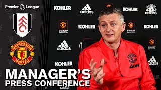 Manager's Press Conference | Manchester United v Fulham F.C. | Ole Gunnar Solskjaer