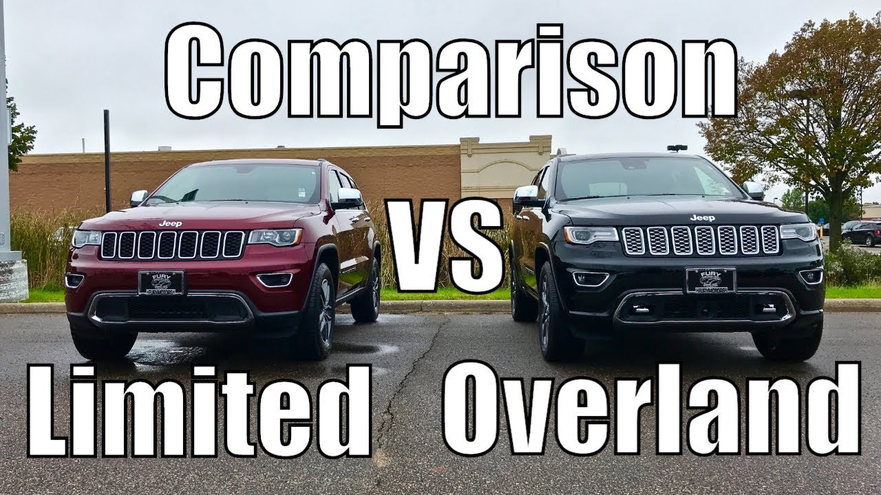 2018 Jeep Grand Cherokee Limited Vs Overland Comparison Review