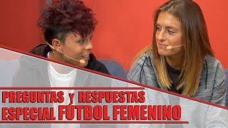 Preguntas y Respuestas ESPECIAL Alexia Putellas y Amanda Sampedro