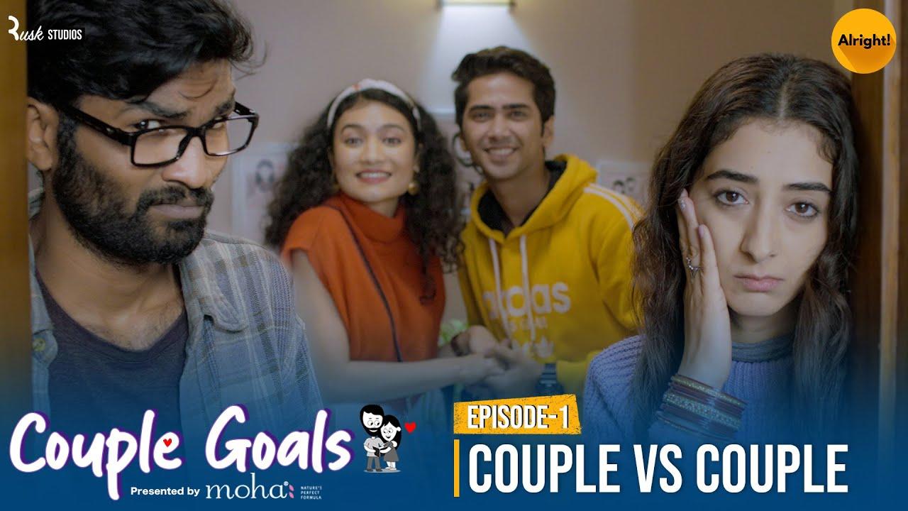 Download Couple Goals | Ep1/3: Couple vs Couple | Mini Web Series | Nikhil Vijay & Kritika Avasthi | Alright!