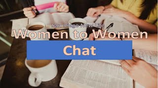 Women To Women Chat #6: What does the Bible Say about Friendship?