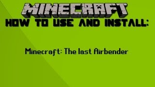 How to Use and Install: Minecraft - The Last Airbender