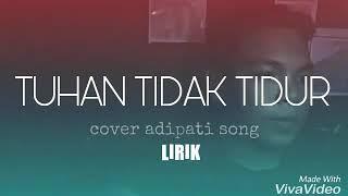 TUHAN TIDAK TIDUR _ ADIPATI  Cover Adhyt Ransun  &