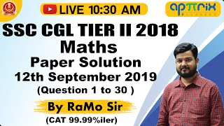 10:30 AM | SSC CGL Tier-II 2018 | Maths Paper Solution | 12th Sept 2019 (1 to 30) | By RaMo Sir | 03