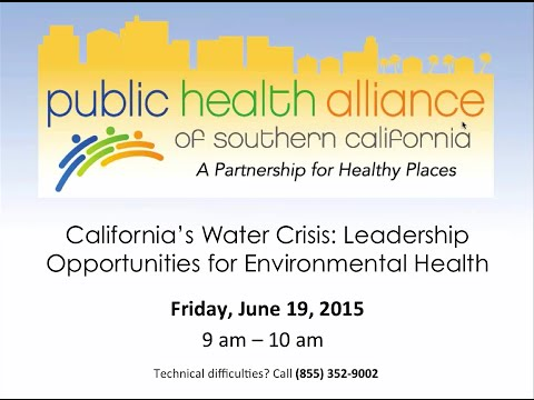 California's Water Crisis  Leadership Opportunities for Environmental Health