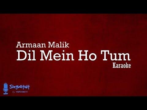 dil-mein-ho-tum-karaoke-|-why-cheat-india-|-armaan-malik-|-lyrics-+-(semi-original-karaoke)