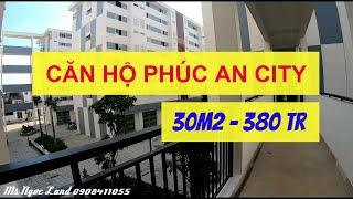CHUNG CƯ PHÚC AN CITY - CĂN HỘ 30m2 NHỎ XINH| Ms Ngọc Land