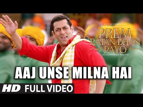 AAJ UNSE MILNA HAI Full Video Song | PREM RATAN DHAN PAYO SO
