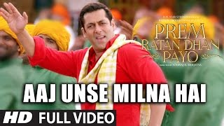 AAJ UNSE MILNA HAI Full Video Song | PREM RATAN DHAN PAYO SONGS 2015 | Salman Khan, Sonam Kapoor(PREM RATAN DHAN PAYO SONGS 2015 → T-series presents AAJ UNSE MILNA HAI Full Video Song from blockbuster Bollywood movie PREM RATAN DHAN ..., 2015-12-09T05:41:18.000Z)