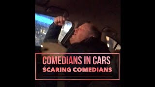 Comedians In Cars Scaring Comedians