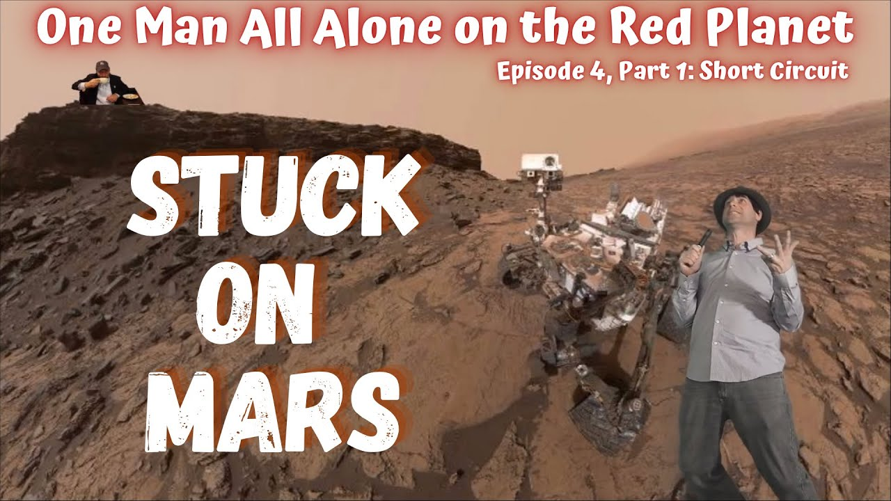Stuck On Mars! Episode 4 Part 1: Short Circuit... Alien contact?!!