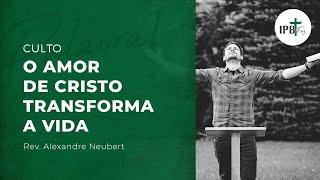 """Culto dia 05/09/2021 - """"O amor de Cristo transforma a vida"""""""