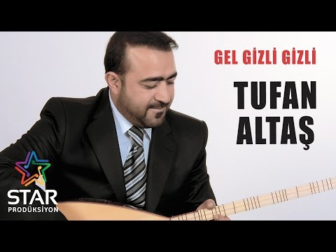 Tufan Altaş - Gel Gizli Gizli (Official Audio)