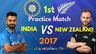 1st practice match / India vs New Zealand 2017/Quick highlights (official) || full HD
