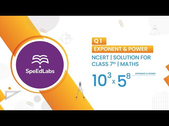 Exponent & Power - Q1 - NCERT class 7th maths solutions