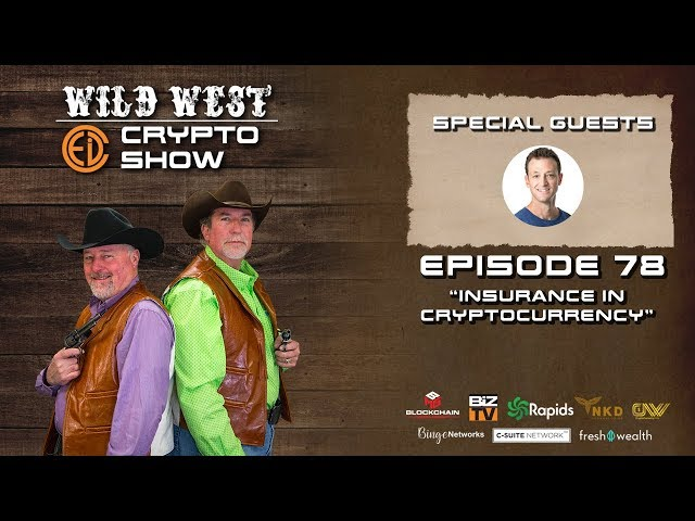 Wild West Crypto Show Episode 78 | Insurance in Cryptocurrency