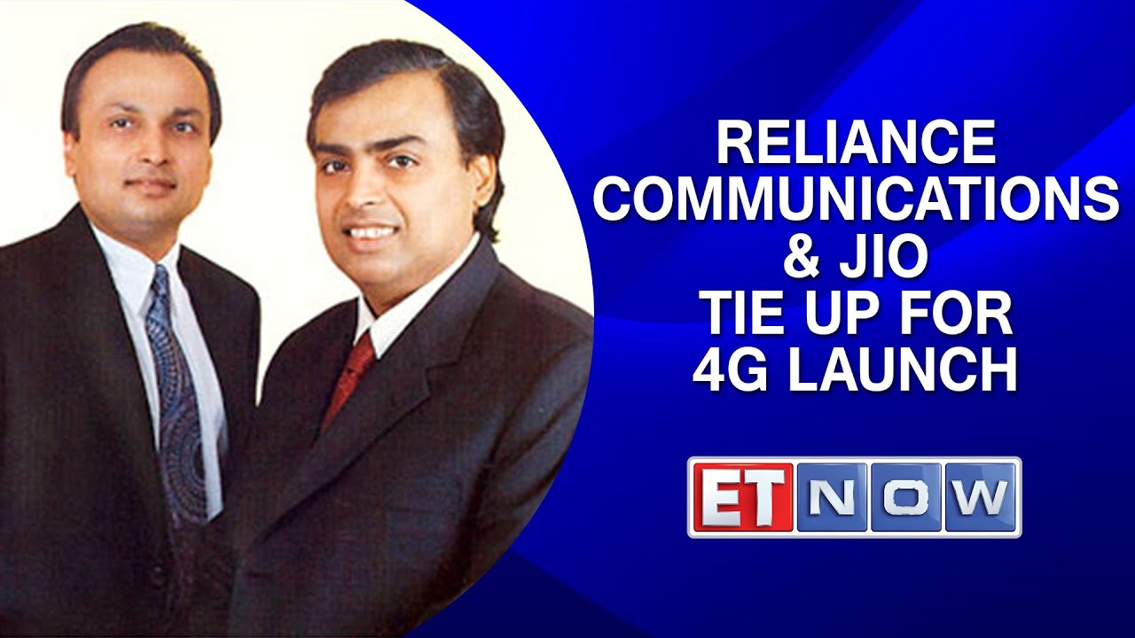 Reliance Communications & Reliance Jio Tie Up For 4G ...