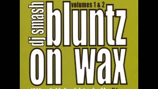 DJ Smash - Bluntz On Wax Vol. 1 & 2 (Mixed By I-Cue)