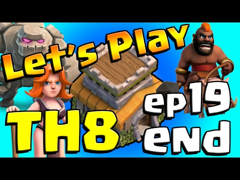 Clash of Clans: Let's Play TH8! ep19 - MAX BASE!! Finale!!