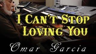 I Can't Stop Loving You - Omar Garcia - HAMMOND XK5 & YAMAHA GENOS