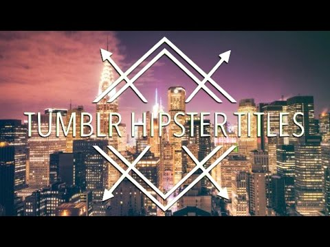 TUMBLR HIPSTER ANIMATED TITLES PACK #2
