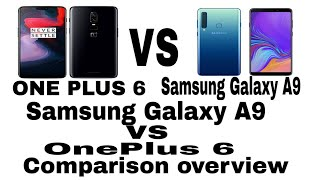 OnePlus 6 VS Samsung Galaxy A9 Comparison overview.....