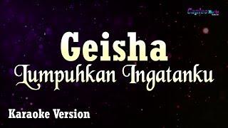 Download lagu Geisha - Lumpuhkan Ingatanku (Karaoke Version)