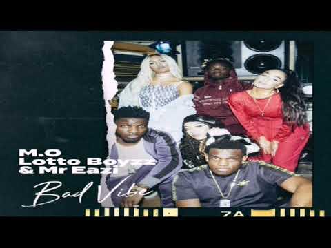 M.O - Bad Vibe (ft. Lotto Boyzz & Mr. Eazi)