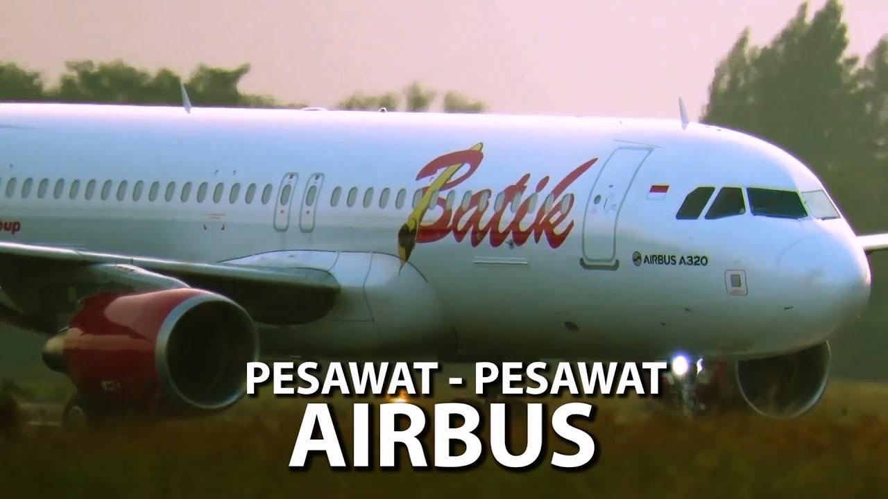 Mantap Mantap! Pesawat Airbus Yang di Indonesia Saat Take Off Landing (Pesawat Terbang Indonesia)