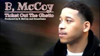 B. McCoy - Ticket Out the Ghetto