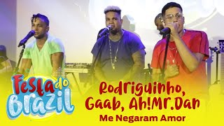 Legado - Me Negaram Amor (Rodriguinho, Gaab, Ah!Mr.Dan)