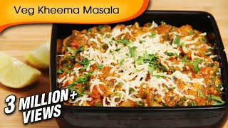 Veg Kheema Masala - Easy To Make Vegetarian Maincourse Recipe By Ruchi Bharani